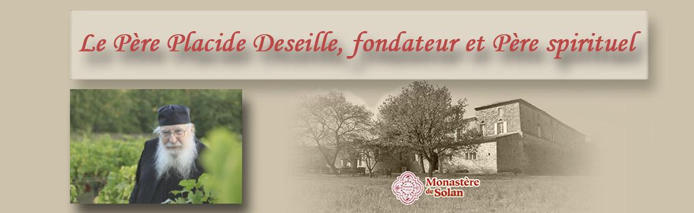 Le Père Placide Deseille, fondateur et Père spirituel